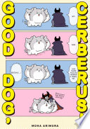 Good Dog, Cerberus! 1 : can't do his job. although cerberus is...