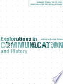 Explorations in Communication and History