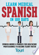 Learn Medical Spanish In 100 Days