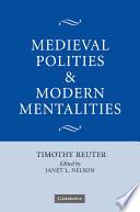 Medieval Polities And Modern Mentalities book