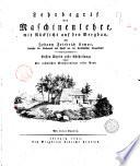 Lehrbegrif der maschinenlehre mit R  cksicht auf den Bergbau  von Johann Friedrich Lempe      Ersten Theils erste Ubtheilung  oder der techichen Maschinenlehre ersten Band