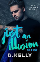 Ebook Just an Illusion - Epub D. Kelly Apps Read Mobile