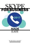 Skype for Business 2017 Made Easy