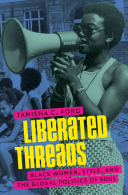 Liberated Threads Black Women, Style, and the Global Politics of Soul /