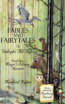 Fables and Fairytales to Delight All Ages, Book One
