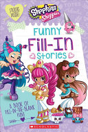 Funny Fill-In Stories (Shopkins: Shoppies) : hilarious stories -- starring the shoppies!...