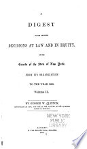 A digest of the reported decisions at law and in equity  of the courts of the state of New York  from its organization to the year 1860
