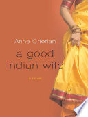 A Good Indian Wife  A Novel