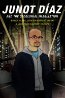 Junot Diaz And The Decolonial Imagination book