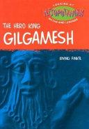 The Hero King Gilgamesh