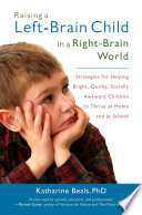 Raising a Left Brain Child in a Right Brain World