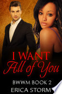 I Want: All of You (BWWM Interracial Romance) Book 2