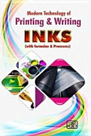 Modern Technology of Printing & Writing Inks (with Formulae & Processes) 2nd Revised Edition