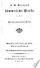 C  M  Wielands s  mmtliche Werke  Ein und zwanzigster Band  Gandalin oder Liebe um Liebe  Klelia und Sinibald