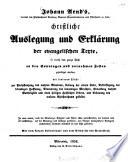 Johann Arnd s    christliche Auslegung und Erkl  rung der evangelischen Texte     zur Fortpflanzung des wahren Glaubens     und Erbauung des wehren Christentums gestellet