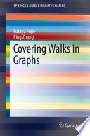 Covering walks in graphs / Futaba Fujie, Ping Zhang.