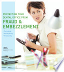Protecting Your Dental Office from Fraud and Embezzlement Book PDF