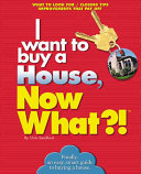 I Want to Buy a House, Now What?