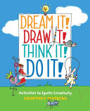 Dream It  Draw It  Think It  Do It