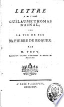 Lettre à M. l'abbé Guillaume Thomas Rainal, sur la vie de feu M. de Roques