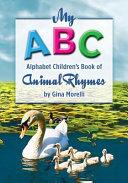 My ABC Alphabet Children s Book of Animal Rhymes