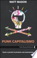 Punk capitalismo  Come e perch   la pirateria crea innovazione