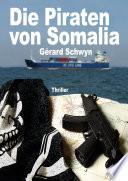 Die Piraten von Somalia: Thriller