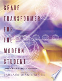 Grade Transformer for the Modern Student  Upper High School Edition