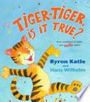 Tiger Tiger  Is It True