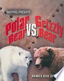 Polar Bear Vs  Grizzly Bear Book PDF