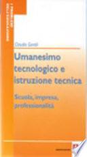 Umanesimo tecnologico e istruzione tecnica  Scuola  impresa  professionalit