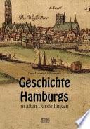 Hamburgische Geschichte in Darstellungen aus alter und neuer Zeit