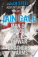 Jack Steel Adventure Series Books 1 3  Man of Honour  Rules of War  Brothers in Arms