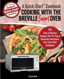 Cooking With The Breville Smart Oven A Quick Start Cookbook