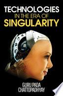 Technologies In The Era Of Singularity