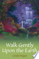 Walk Gently Upon the Earth