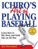 Ichiro s Art of Playing Baseball