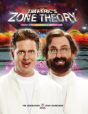 Tim and Eric s Zone Theory 21st Century S Most Vital And