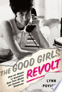 The Good Girls Revolt : strife. young women poured into the workplace,...