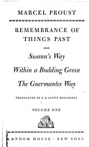 Remembrance of Things Past  Swann s way  Within a budding grove  The Guermantes way