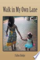 Walk In My Own Lane