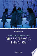 Understanding Greek Tragic Theatre