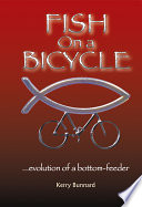 Fish on a Bicycle Evolution of a Bottom Feeder
