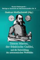 Simon Marius, der fränkische Galilei