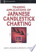 Trading Applications Of Japanese Candlestick Charting : in candlestick format--moves beyond theory into...