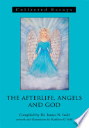 The Afterlife, Angels And God : the inner-side of life, ranging...