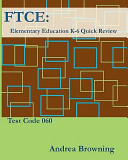FTCE  Elementary Education K 6 Quick Review Test Code  060
