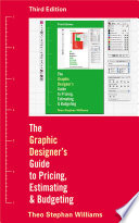 The Graphic Designer s Guide to Pricing  Estimating  and Budgeting