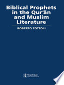 Biblical Prophets in the Qur an and Muslim Literature