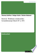 Parzival - Wolframs strukturelles Gesamtkonzept: Buch XV u. XVI